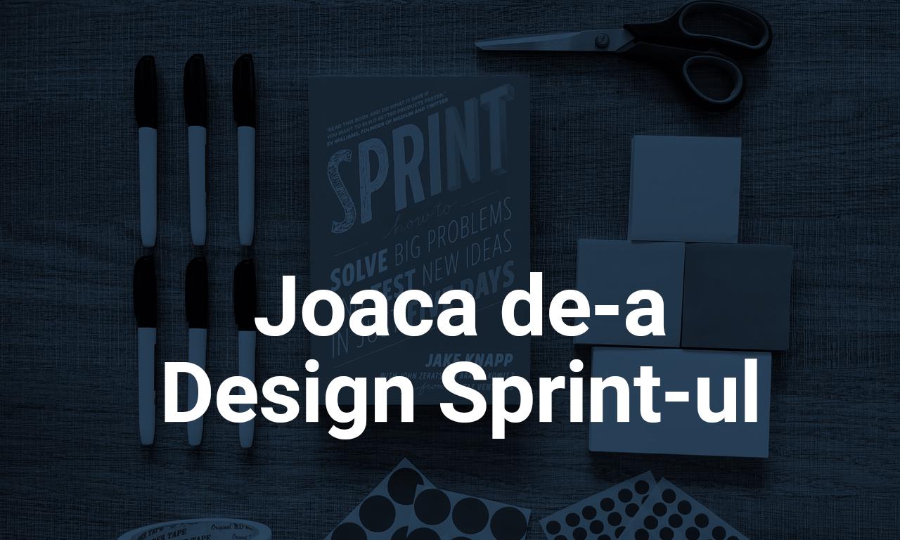 Joaca de-a Design Sprintul
